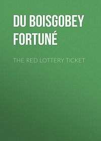 Fortuné Du Boisgobey -The Red Lottery Ticket