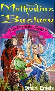 Дмитрий Емец - Methodius Buslaev. The Midnight Wizard