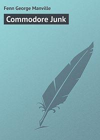 George Fenn -Commodore Junk