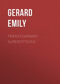 Emily Gerard -Transylvanian Superstitions
