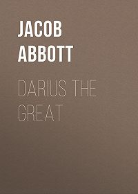 Jacob Abbott -Darius the Great