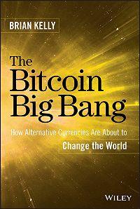 Brian Kelly -The Bitcoin Big Bang
