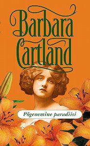 Barbara Cartland -Põgenemine paradiisi