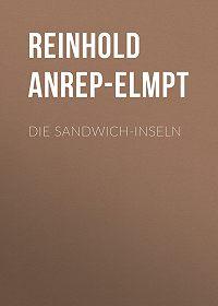 Reinhold Anrep-Elmpt -Die Sandwich-Inseln
