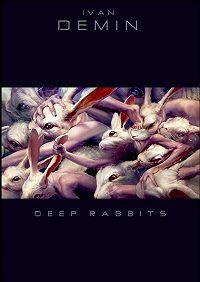 Ivan Demin -Deep Rabbits