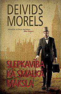 Deivids Morels -Slepkavība kā smalkā māksla
