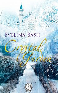 Evelina Bash -Crystal Garden