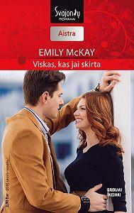 Emily McKay -Viskas, kas jai skirta