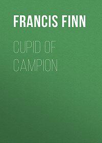 Francis Finn -Cupid of Campion