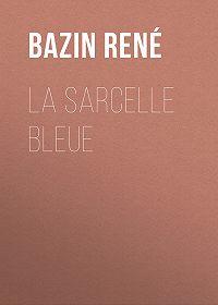 René Bazin -La Sarcelle Bleue