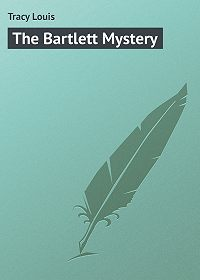 Louis Tracy -The Bartlett Mystery