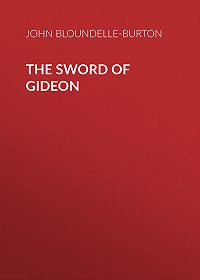 John Bloundelle-Burton -The Sword of Gideon