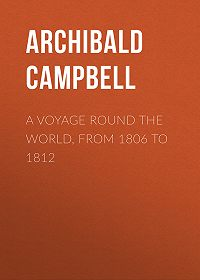 Archibald Campbell -A Voyage Round the World, from 1806 to 1812