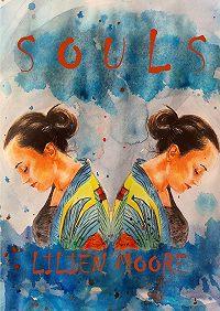 Lilien Moore -SOULS