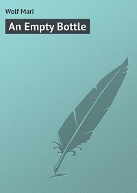 Mari Wolf -An Empty Bottle