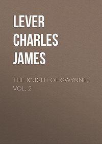 Charles Lever -The Knight Of Gwynne, Vol. 2