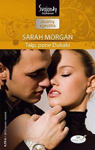 Sarah Morgan -Taip, pone Dukaki