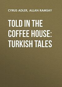 Allan Ramsay -Told in the Coffee House: Turkish Tales