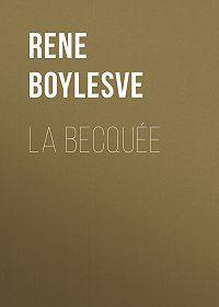 René Boylesve -La Becquée