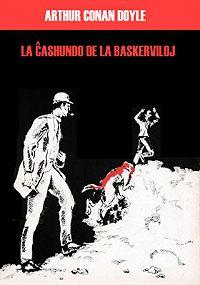 Артур Конан Дойл -La ĉashundo de la Baskerviloj