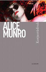Alice Munro -Kerjustüdruk. Sari Ajavaim