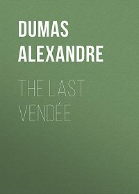 Alexandre Dumas -The Last Vendée