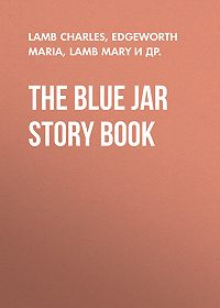 Maria Edgeworth -The Blue Jar Story Book