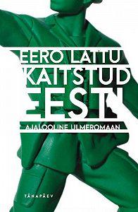 Eero Lattu -Kaitstud Eesti
