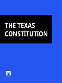 Texas -THE TEXAS CONSTITUTION