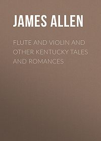 James Allen -Flute and Violin and other Kentucky Tales and Romances