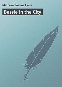 Joanna Mathews -Bessie in the City