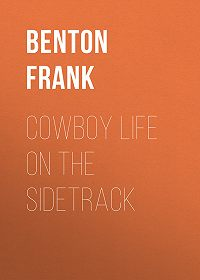 Frank Benton -Cowboy Life on the Sidetrack