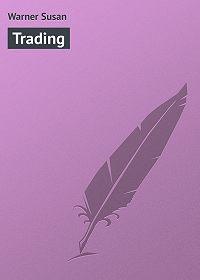 Susan Warner -Trading