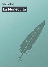 Juan Valera -La Muñequita