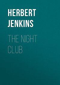 Herbert Jenkins -The Night Club