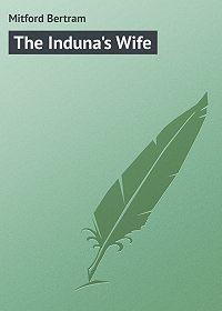 Bertram Mitford -The Induna's Wife