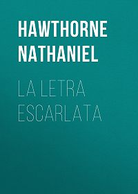 Nathaniel Hawthorne -La letra escarlata
