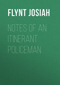 Josiah Flynt -Notes of an Itinerant Policeman