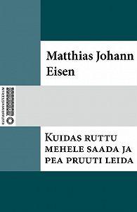 Matthias Johann -Kuidas ruttu mehele saada ja pea pruuti leida