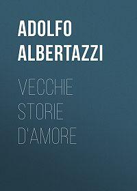 Adolfo Albertazzi -Vecchie storie d'amore