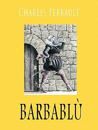 Perrault Charles -Barbablu