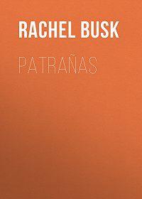 Rachel Busk -Patrañas