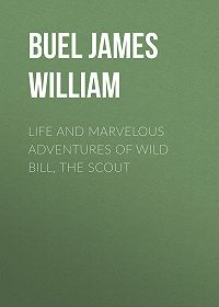 James Buel -Life and marvelous adventures of Wild Bill, the Scout