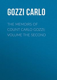 Carlo Gozzi -The Memoirs of Count Carlo Gozzi; Volume the Second