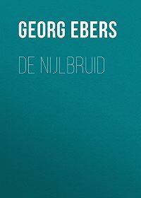 Georg Ebers -De nijlbruid