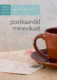 Marcia Willett -Postkaardid minevikust. Sari Varraku ajaviitreomaan