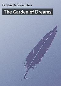 Madison Cawein -The Garden of Dreams