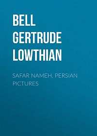 Gertrude Bell -Safar Nameh, Persian Pictures