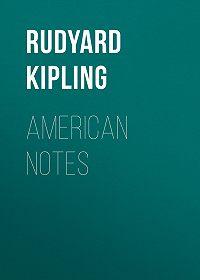 Rudyard Kipling -American Notes