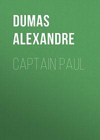 Alexandre Dumas -Captain Paul